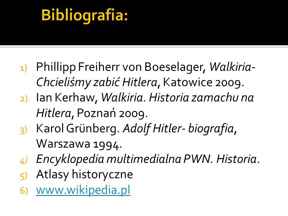 1) Phillipp Freiherr von Boeselager, Walkiria- Chcieliśmy zabić Hitlera, Katowice 2009. 2) Ian Kerhaw, Walkiria. Historia zamachu na Hitlera, Poznań 2