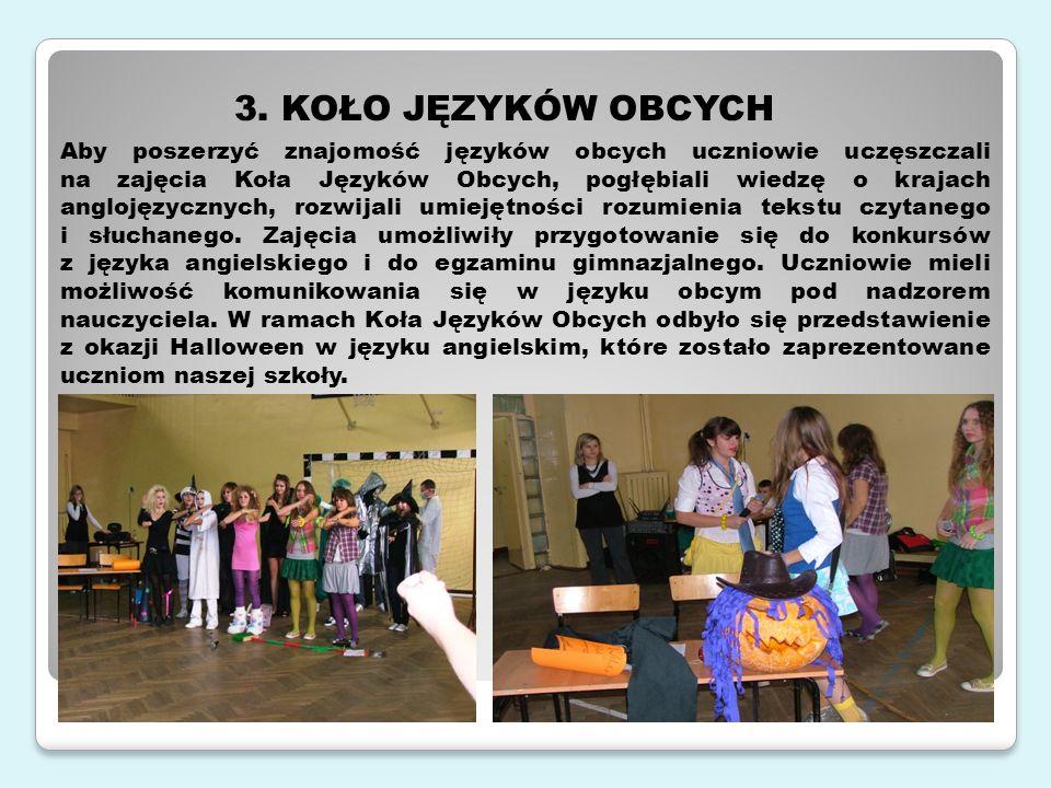 Aby poszerzyć znajomość języków obcych uczniowie uczęszczali na zajęcia Koła Języków Obcych, pogłębiali wiedzę o krajach anglojęzycznych, rozwijali umiejętności rozumienia tekstu czytanego i słuchanego.