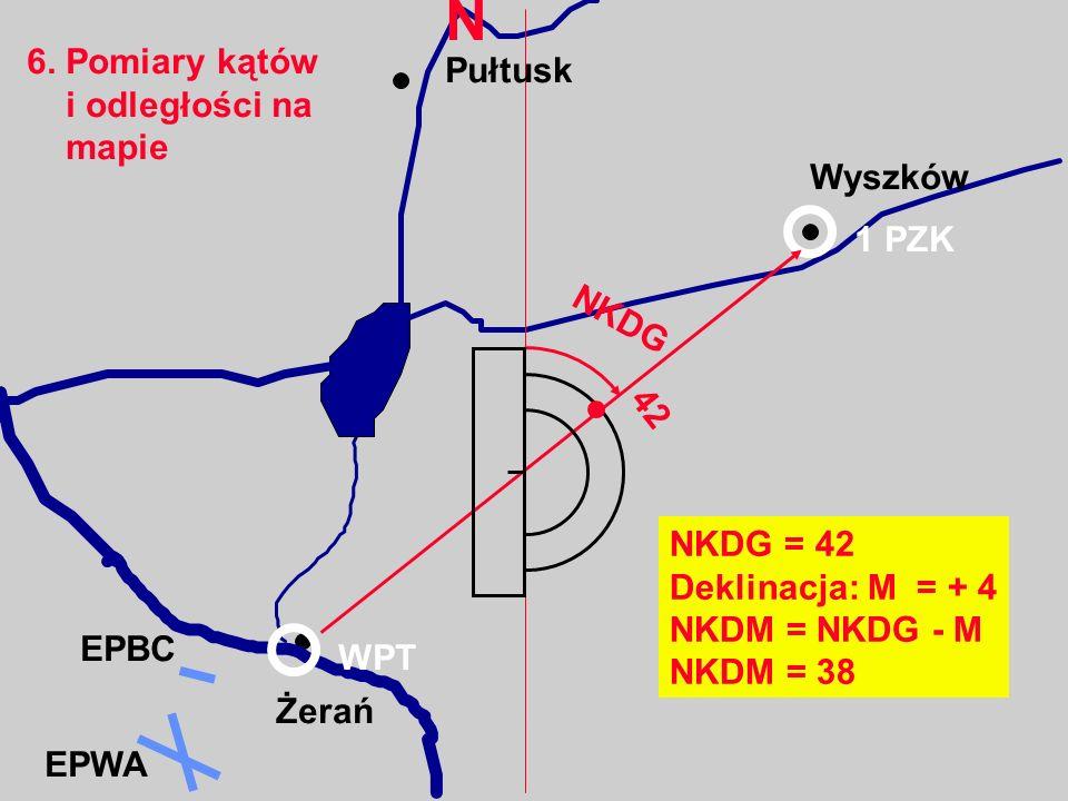 6. Pomiary kątów i odległości na mapie Żerań EPBC Wyszków EPWA 1 PZK NKDG = 42 Deklinacja: M = + 4 NKDM = NKDG - M NKDM = 38 WPT N Pułtusk NKDG 42