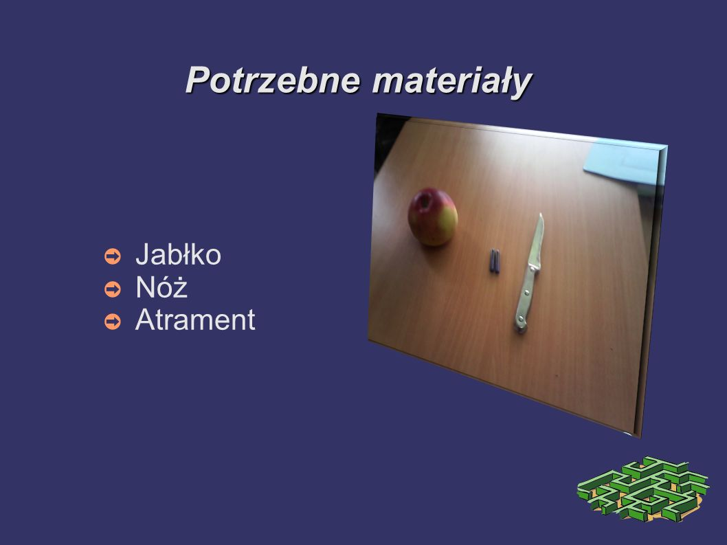Potrzebne materiały Jabłko Nóż Atrament