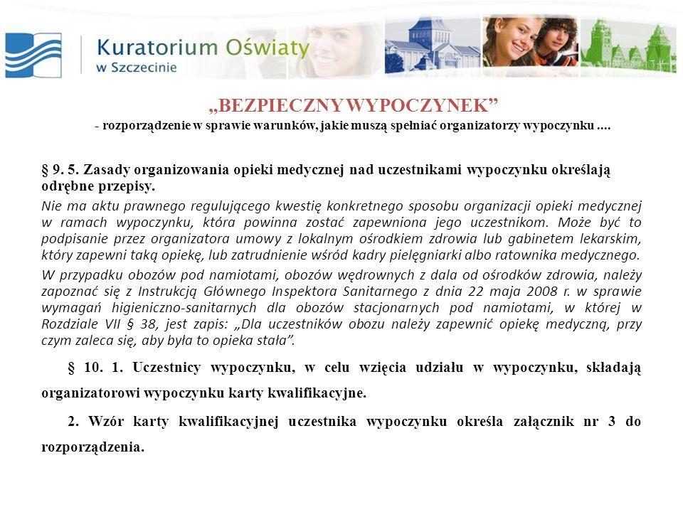 BEZPIECZNY WYPOCZYNEK - rozporządzenie w sprawie warunków, jakie muszą spełniać organizatorzy wypoczynku.... § 9. 5. Zasady organizowania opieki medyc