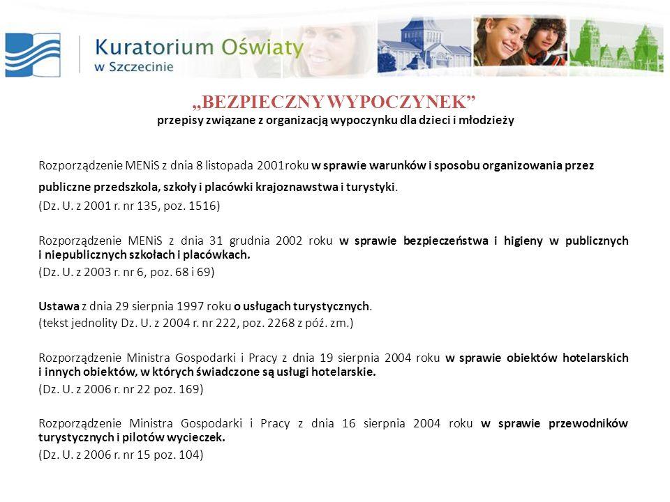 BEZPIECZNY WYPOCZYNEK przepisy związane z organizacją wypoczynku dla dzieci i młodzieży Rozporządzenie MENiS z dnia 8 listopada 2001roku w sprawie war