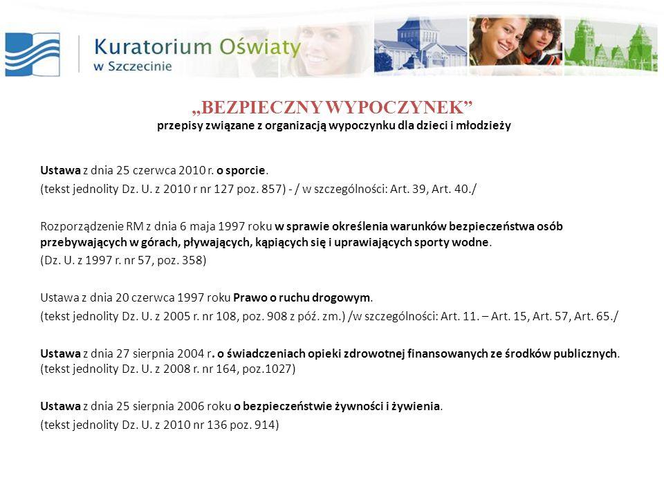 BEZPIECZNY WYPOCZYNEK przepisy związane z organizacją wypoczynku dla dzieci i młodzieży Ustawa z dnia 25 czerwca 2010 r. o sporcie. (tekst jednolity D