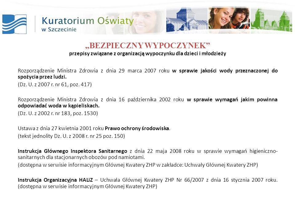 BEZPIECZNY WYPOCZYNEK przepisy związane z organizacją wypoczynku dla dzieci i młodzieży Rozporządzenie Ministra Zdrowia z dnia 29 marca 2007 roku w sp