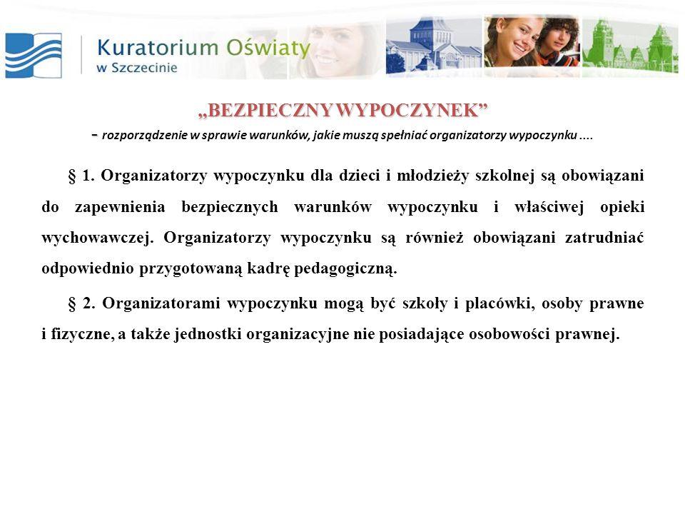 BEZPIECZNY WYPOCZYNEK - BEZPIECZNY WYPOCZYNEK - rozporządzenie w sprawie warunków, jakie muszą spełniać organizatorzy wypoczynku.... § 1. Organizatorz