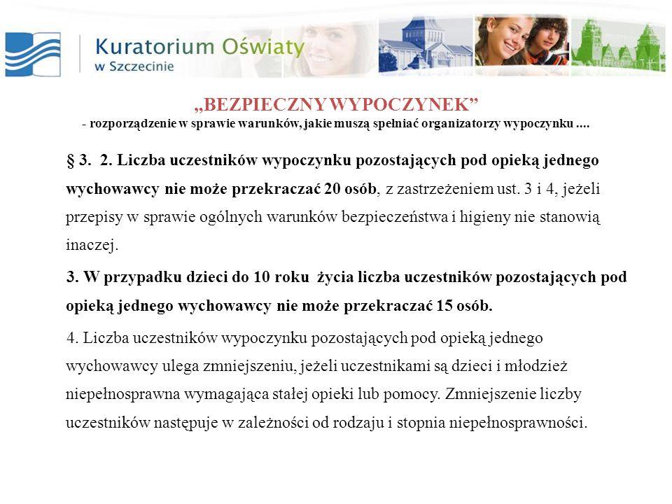 BEZPIECZNY WYPOCZYNEK - rozporządzenie w sprawie warunków, jakie muszą spełniać organizatorzy wypoczynku.... § 3. 2. Liczba uczestników wypoczynku poz