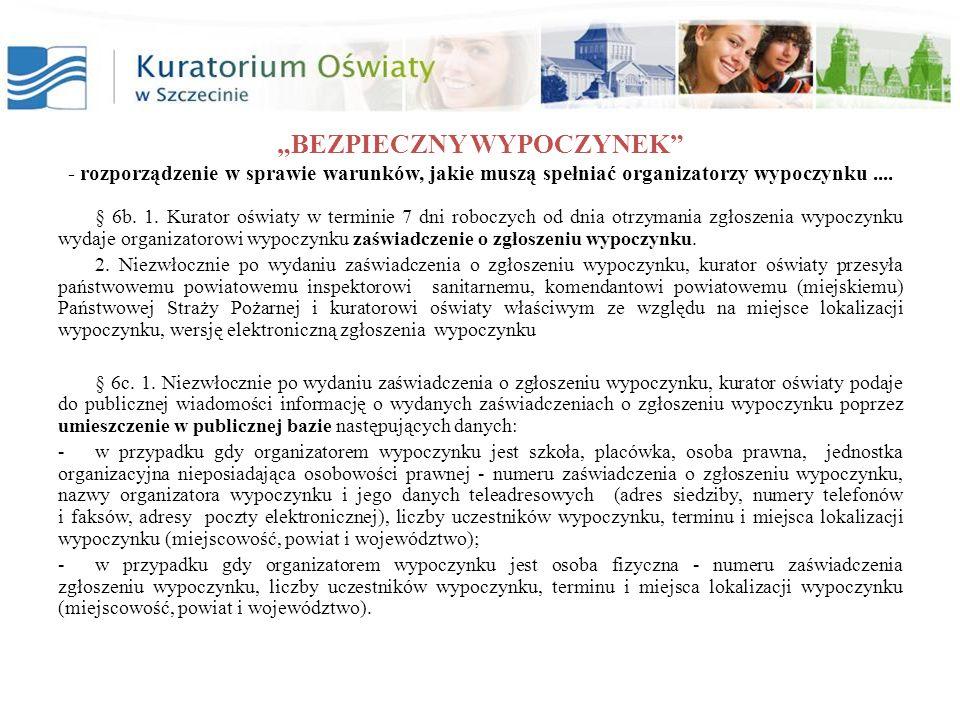 BEZPIECZNY WYPOCZYNEK przepisy związane z organizacją wypoczynku dla dzieci i młodzieży Ustawa z dnia 25 czerwca 2010 r.