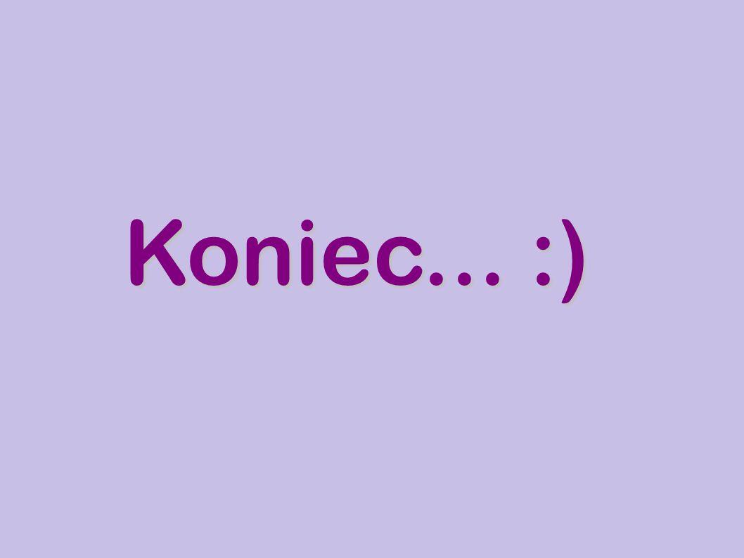 Koniec... :)