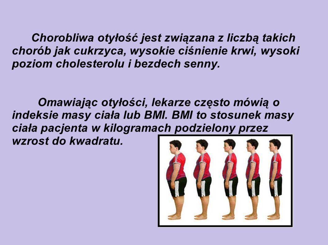 Chorobliwa otyłość jest związana z liczbą takich chorób jak cukrzyca, wysokie ciśnienie krwi, wysoki poziom cholesterolu i bezdech senny. Omawiając ot