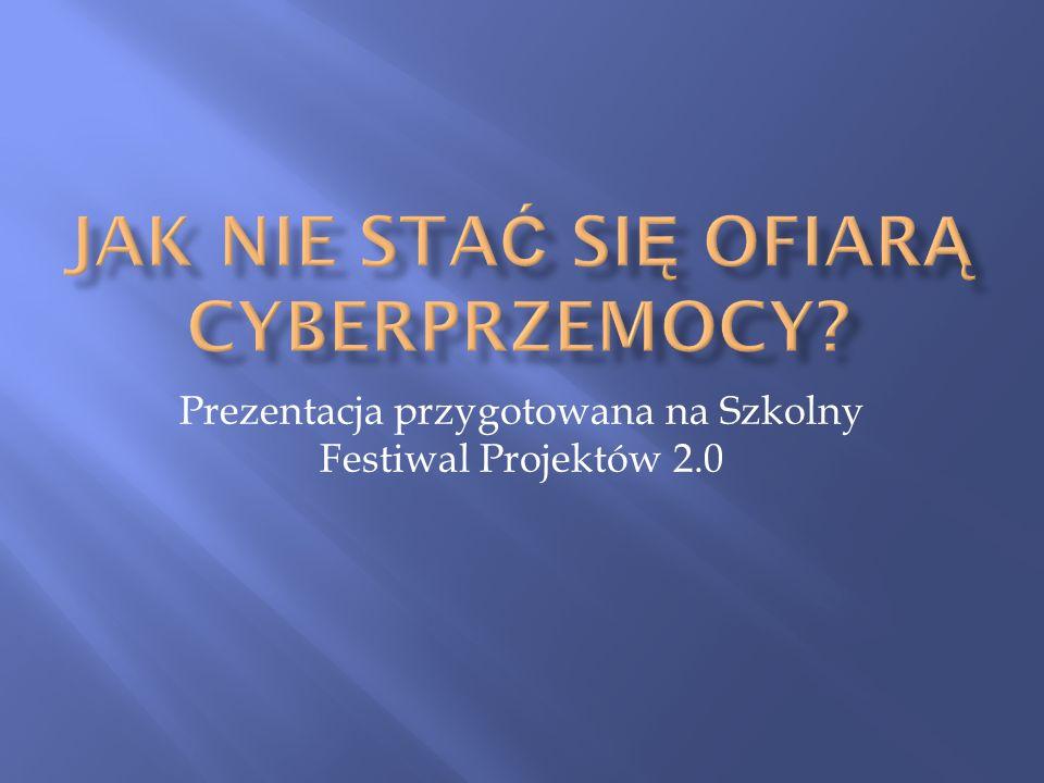 Prezentacja przygotowana na Szkolny Festiwal Projektów 2.0