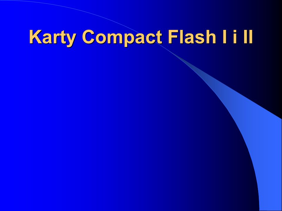 Karty Compact Flash I i II