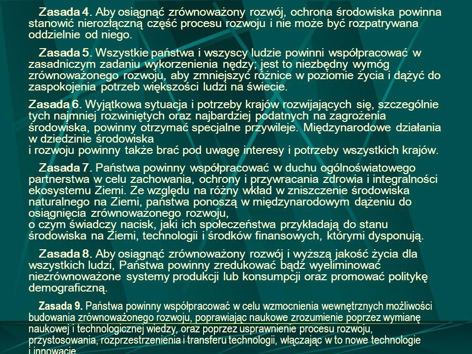 Zasada 4. Aby osiągnąć zrównoważony rozwój, ochrona środowiska powinna stanowić nierozłączną część procesu rozwoju i nie może być rozpatrywana oddziel