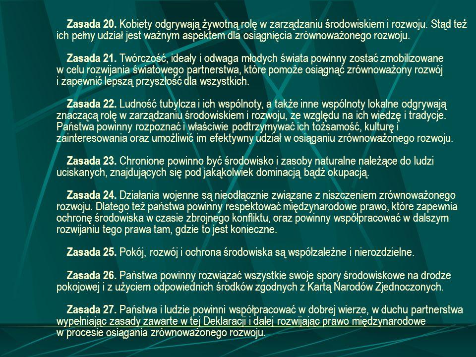 Zasada 20. Kobiety odgrywają żywotną rolę w zarządzaniu środowiskiem i rozwoju. Stąd też ich pełny udział jest ważnym aspektem dla osiągnięcia zrównow