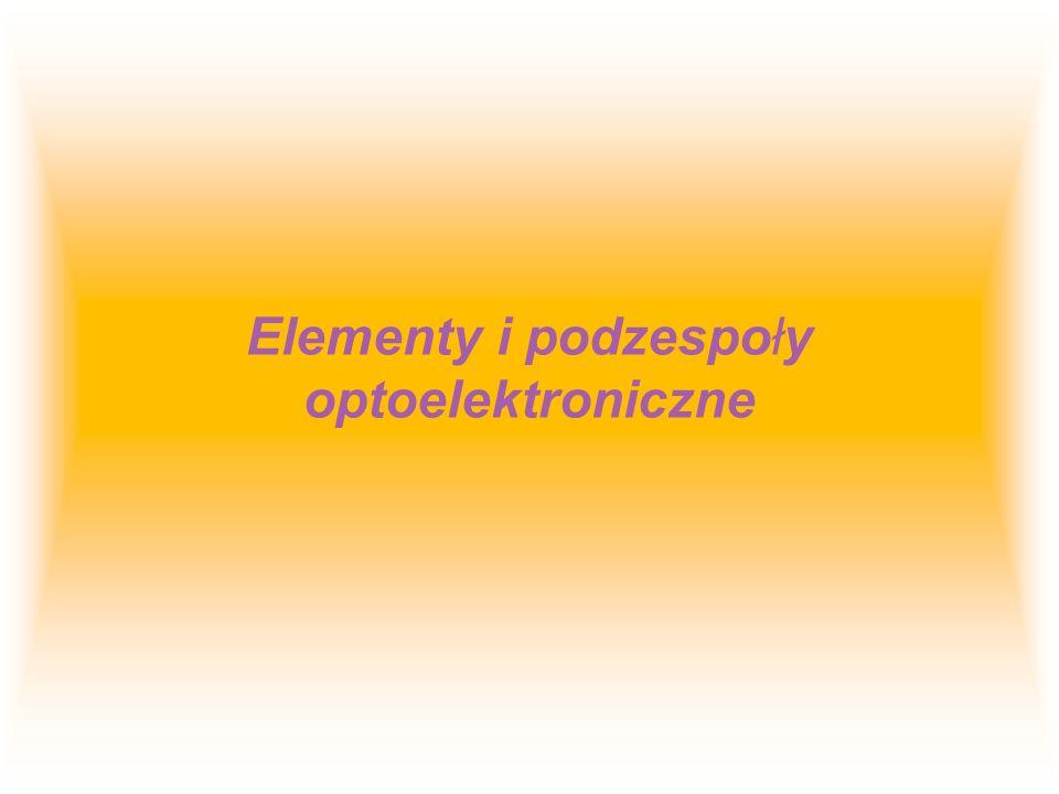 Elementy i podzespoły optoelektroniczne