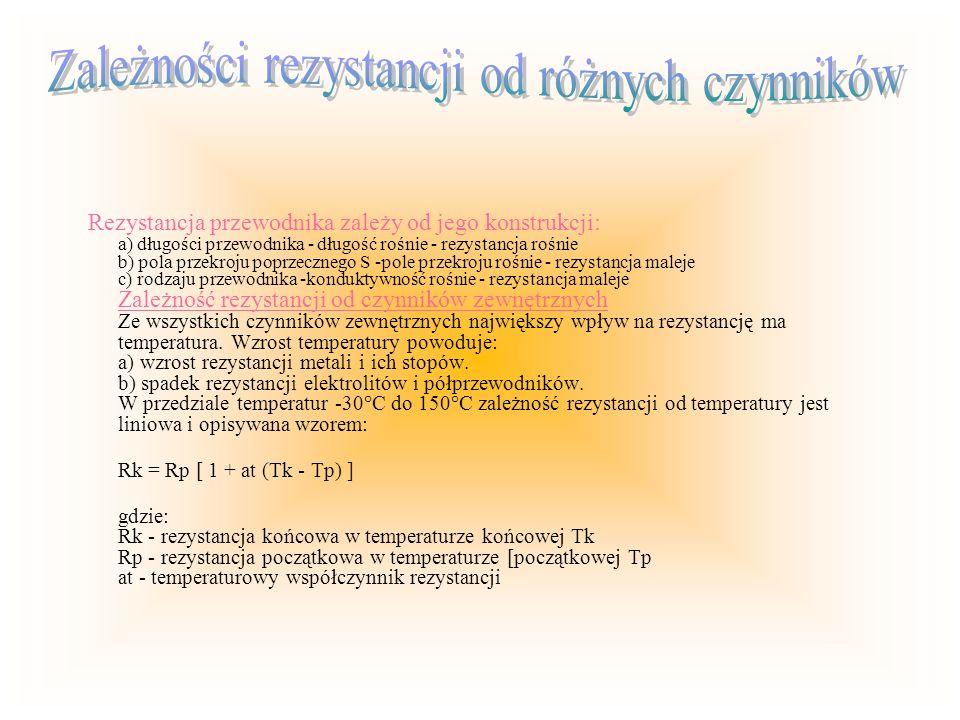 Rezystancja przewodnika zależy od jego konstrukcji: a) długości przewodnika - długość rośnie - rezystancja rośnie b) pola przekroju poprzecznego S -po