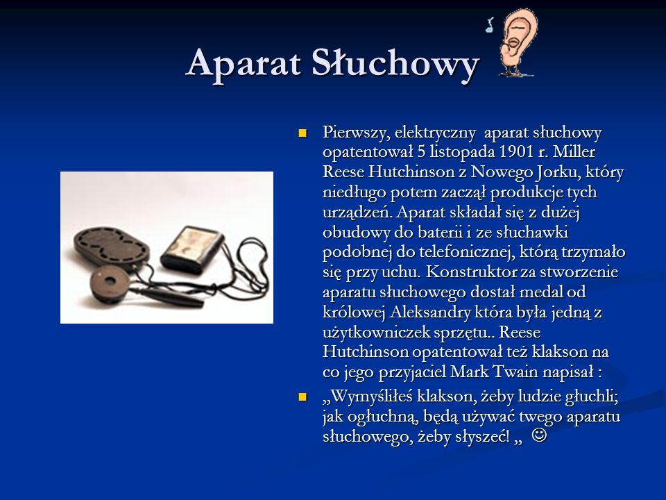 Aparat Słuchowy Pierwszy, elektryczny aparat słuchowy opatentował 5 listopada 1901 r. Miller Reese Hutchinson z Nowego Jorku, który niedługo potem zac