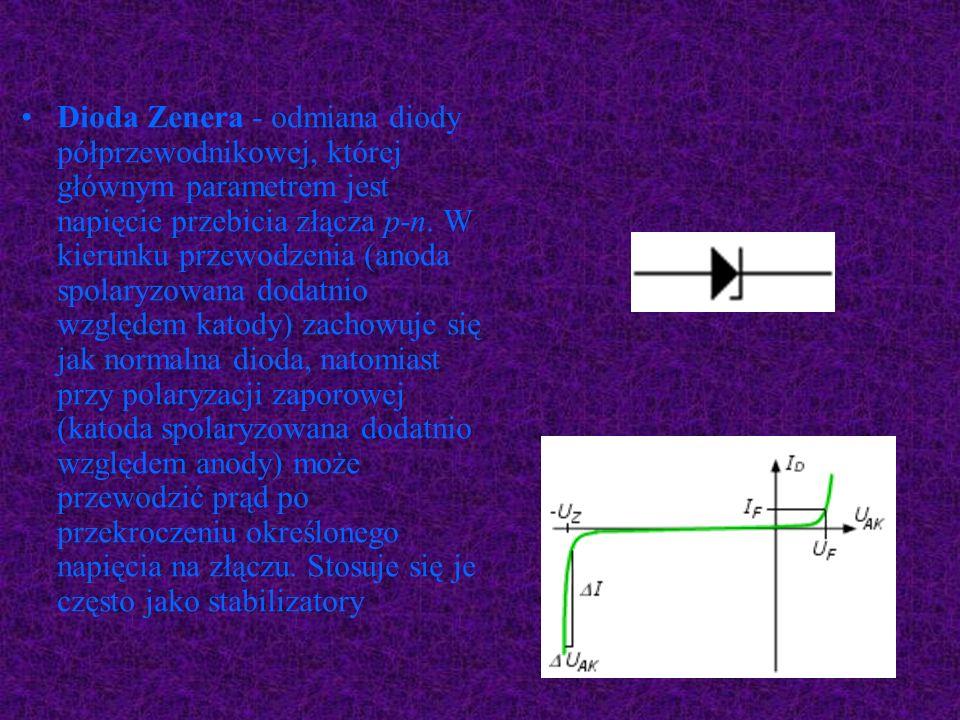 Dioda Zenera - odmiana diody półprzewodnikowej, której głównym parametrem jest napięcie przebicia złącza p-n. W kierunku przewodzenia (anoda spolaryzo