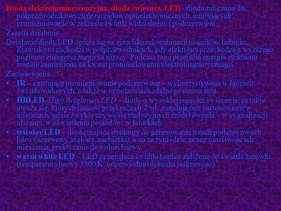 Dioda elektroluminescencyjna, dioda świecąca, LED– dioda zaliczana do półprzewodnikowych przyrządów optoelektronicznych, emitujących promieniowanie w
