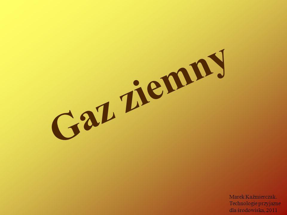 Gaz ziemny Marek Kaźmierczak. Technologie przyjazne dla środowiska, 2011