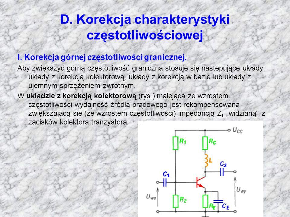 D. Korekcja charakterystyki częstotliwościowej I. Korekcja górnej częstotliwości granicznej. Aby zwiększyć górną częstotliwość graniczną stosuje się n