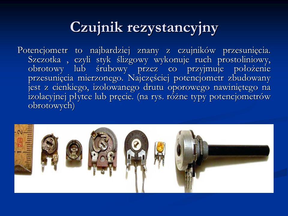 Czujnik rezystancyjny Potencjometr to najbardziej znany z czujników przesunięcia. Szczotka, czyli styk ślizgowy wykonuje ruch prostoliniowy, obrotowy