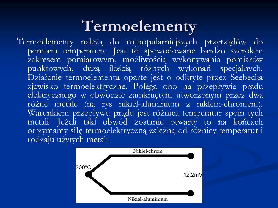 Termoelementy Termoelementy należą do najpopularniejszych przyrządów do pomiaru temperatury. Jest to spowodowane bardzo szerokim zakresem pomiarowym,