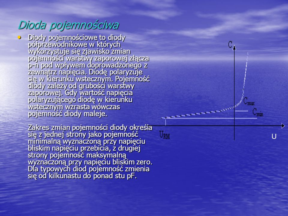 Dioda pojemnościwa Diody pojemnościowe to diody półprzewodnikowe w których wykorzystuje się zjawisko zmian pojemności warstwy zaporowej złącza p-n pod