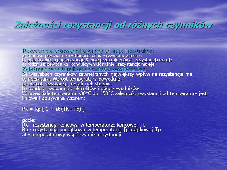Zależności rezystancji od różnych czynników Rezystancja przewodnika zależy od jego konstrukcji: a) długości przewodnika - długość rośnie - rezystancja