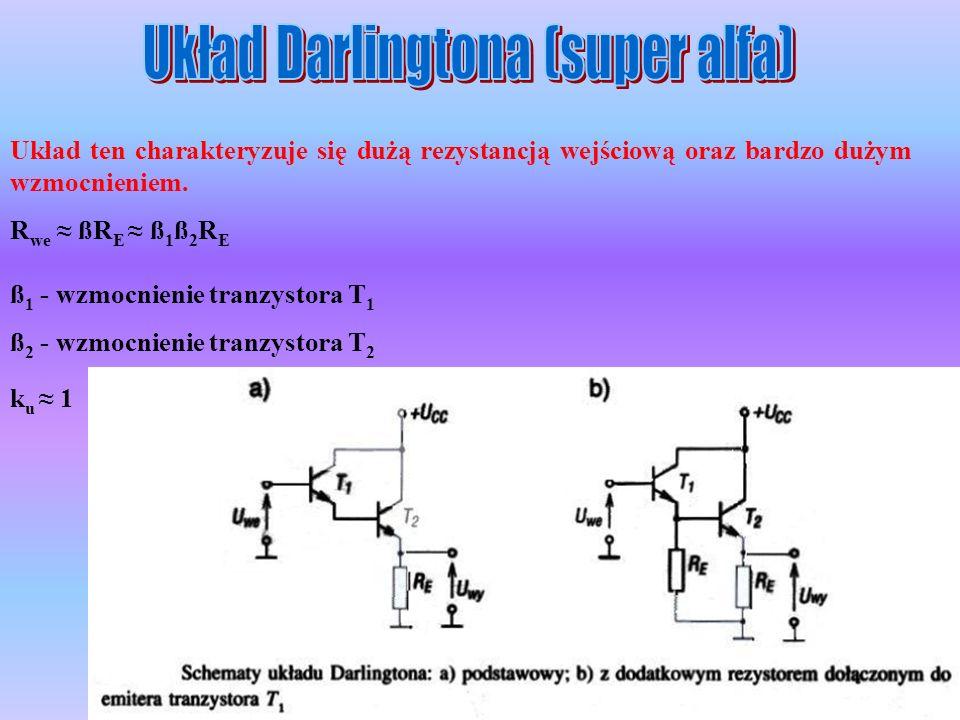 Układ ten charakteryzuje się dużą rezystancją wejściową oraz bardzo dużym wzmocnieniem. R we ßR E ß 1 ß 2 R E ß 1 - wzmocnienie tranzystora T 1 ß 2 -