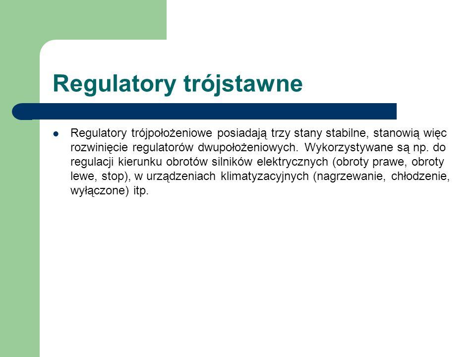 Regulatory trójstawne Regulatory trójpołożeniowe posiadają trzy stany stabilne, stanowią więc rozwinięcie regulatorów dwupołożeniowych. Wykorzystywane