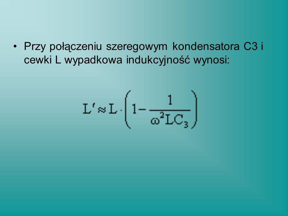 Przy połączeniu szeregowym kondensatora C3 i cewki L wypadkowa indukcyjność wynosi: