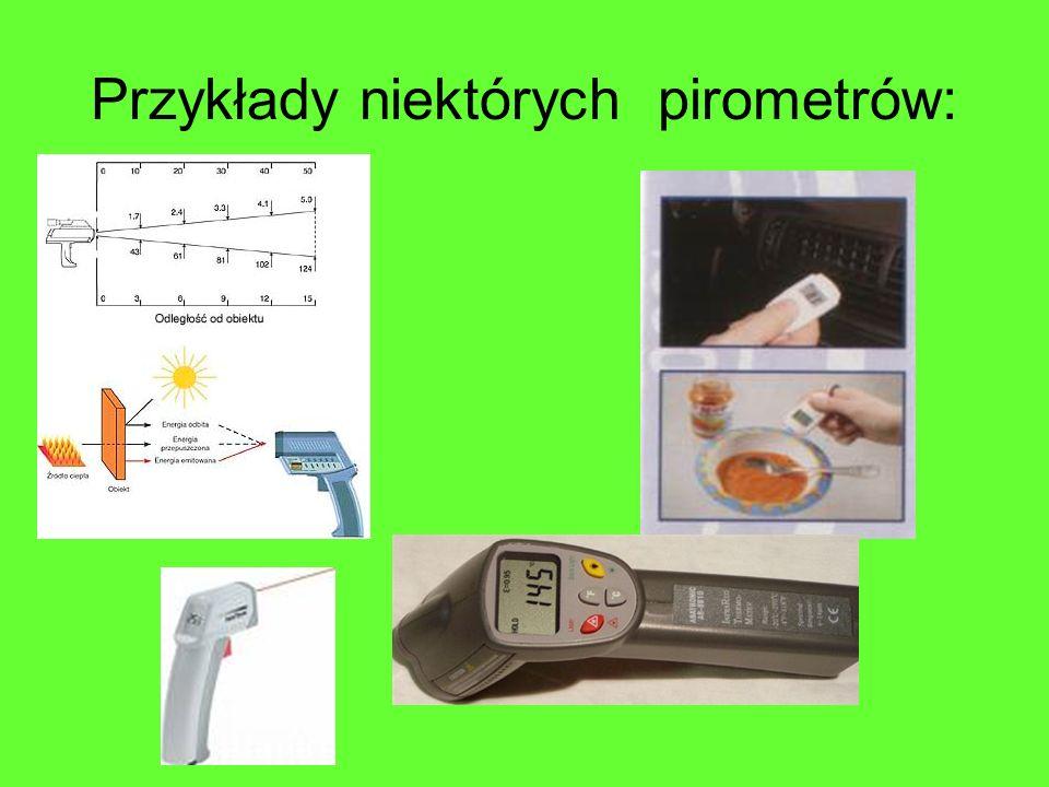 Przykłady niektórych pirometrów: