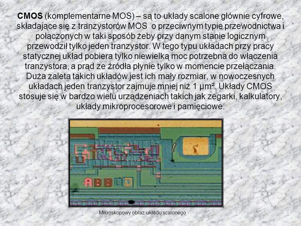 Do rodziny układów logicznych CMOS zaliczamy: HC - (High-speed CMOS) AHC - (Advanced HC) AC - (Advanced CMOS) LV - (Low Voltage HCMOS) LVC - (Low Voltage CMOS) ALVC (Advanced Very-LV CMOS) AVC - (Advanced Very Low Voltage CMOS) AUC (Advanced Ultra-LVbCMOS)