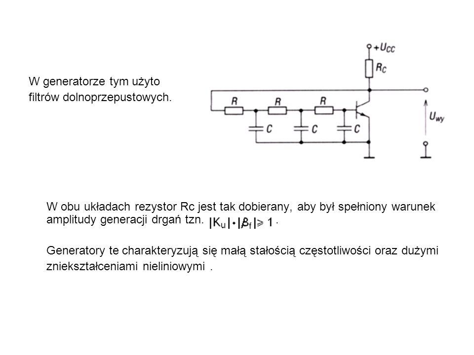 W generatorze tym użyto filtrów dolnoprzepustowych. W obu układach rezystor Rc jest tak dobierany, aby był spełniony warunek amplitudy generacji drgań