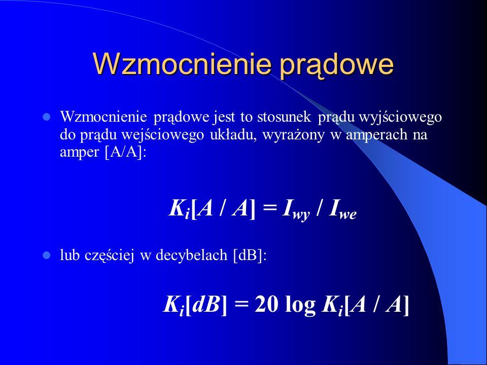 Wzmocnienie mocy Wzmocnienie mocy jest to stosunek mocy czynnej P wy wydzielonej na obciążeniu czwórnika do mocy czynnej P we doprowadzonej do wejścia czwórnika, wyrażonej w [W/W] K p [W/W] = P wy / P we lub w decybelach [dB] K p [dB] = 10 log K p [W/W]