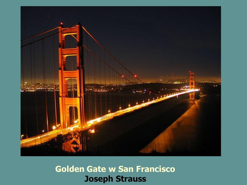 Golden Gate w San Francisco Joseph Strauss