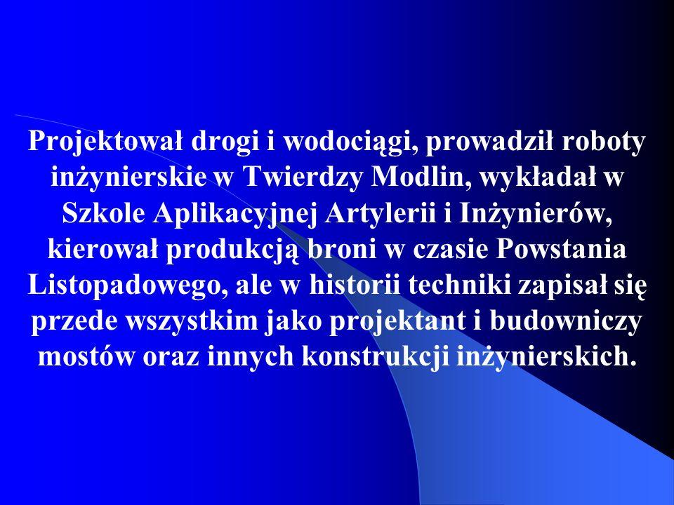 Jako jedno z wyróżniających się dzieł uznano most, który miał umożliwić przeprawę przez Wisłę w Warszawie.