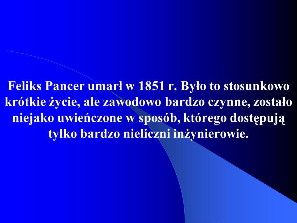 Źródła: http://pl.wikipedia.org/wiki/Feliks_Pancer http://pl.wikipedia.org/wiki/Wiadukt_Pancera_w_Warszawie http://www.kpk-ottawa.org/sip/biuletyn/0201.html#historia Przemysław Dorochowicz