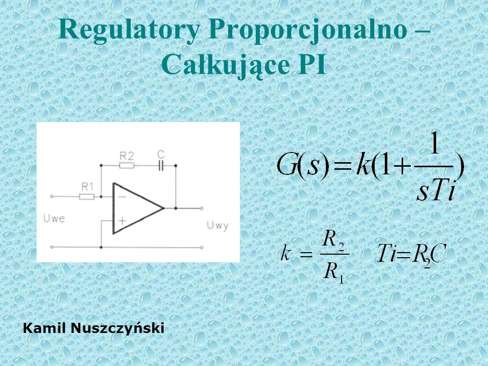 Regulatory Proporcjonalno – Całkujące PI Kamil Nuszczyński