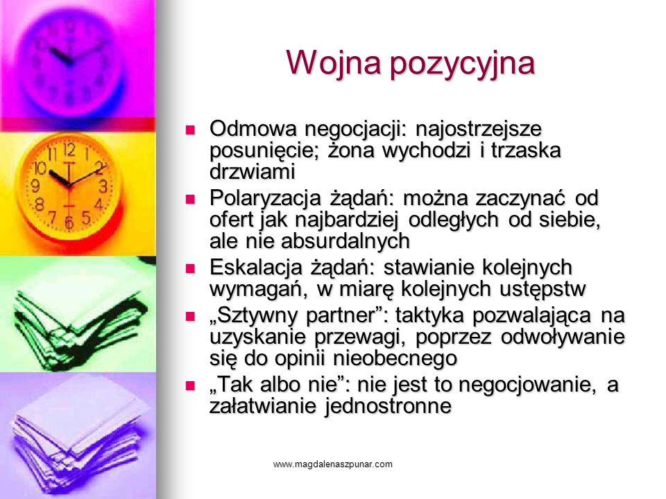 www.magdalenaszpunar.com Wojna pozycyjna Odmowa negocjacji: najostrzejsze posunięcie; żona wychodzi i trzaska drzwiami Odmowa negocjacji: najostrzejsz