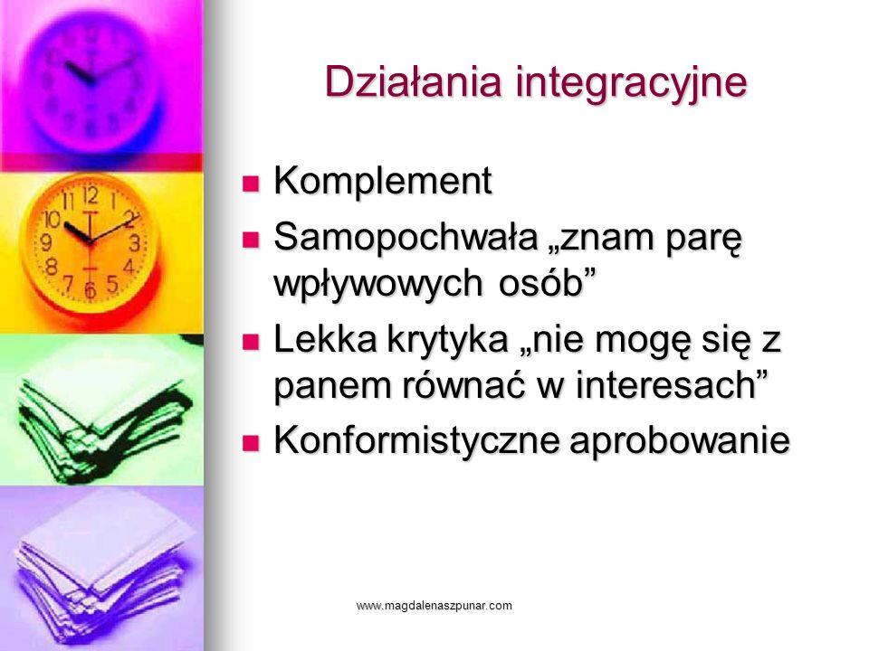 www.magdalenaszpunar.com Działania integracyjne Komplement Komplement Samopochwała znam parę wpływowych osób Samopochwała znam parę wpływowych osób Le