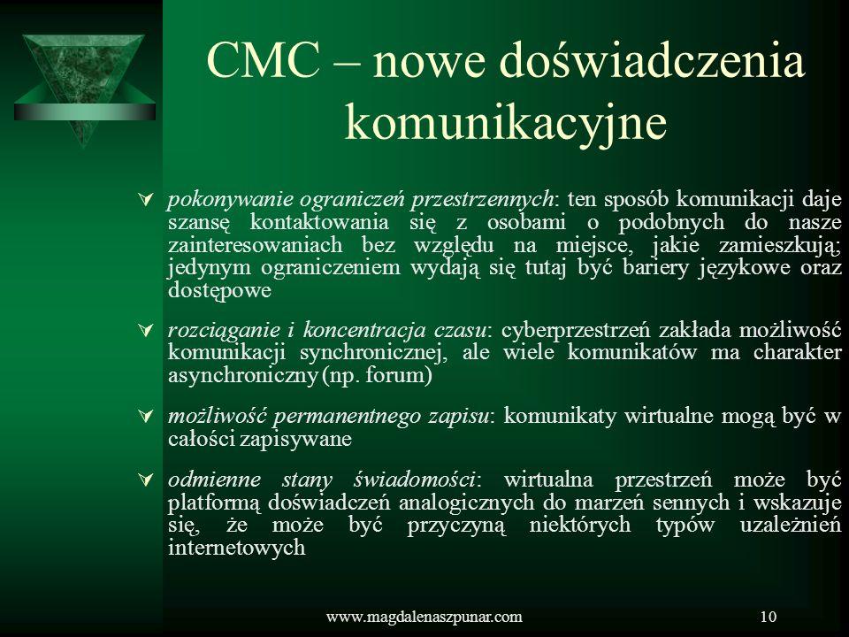 www.magdalenaszpunar.com10 CMC – nowe doświadczenia komunikacyjne pokonywanie ograniczeń przestrzennych: ten sposób komunikacji daje szansę kontaktowa