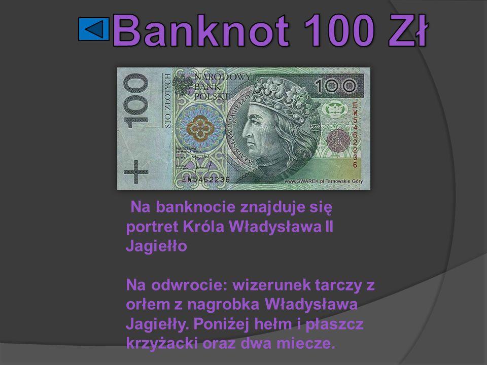 Na banknocie znajduje się portret Króla Władysława II Jagiełło Na odwrocie: wizerunek tarczy z orłem z nagrobka Władysława Jagiełły. Poniżej hełm i pł