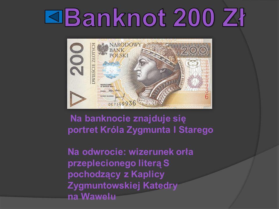 Na banknocie znajduje się portret Króla Zygmunta I Starego Na odwrocie: wizerunek orła przeplecionego literą S pochodzący z Kaplicy Zygmuntowskiej Kat