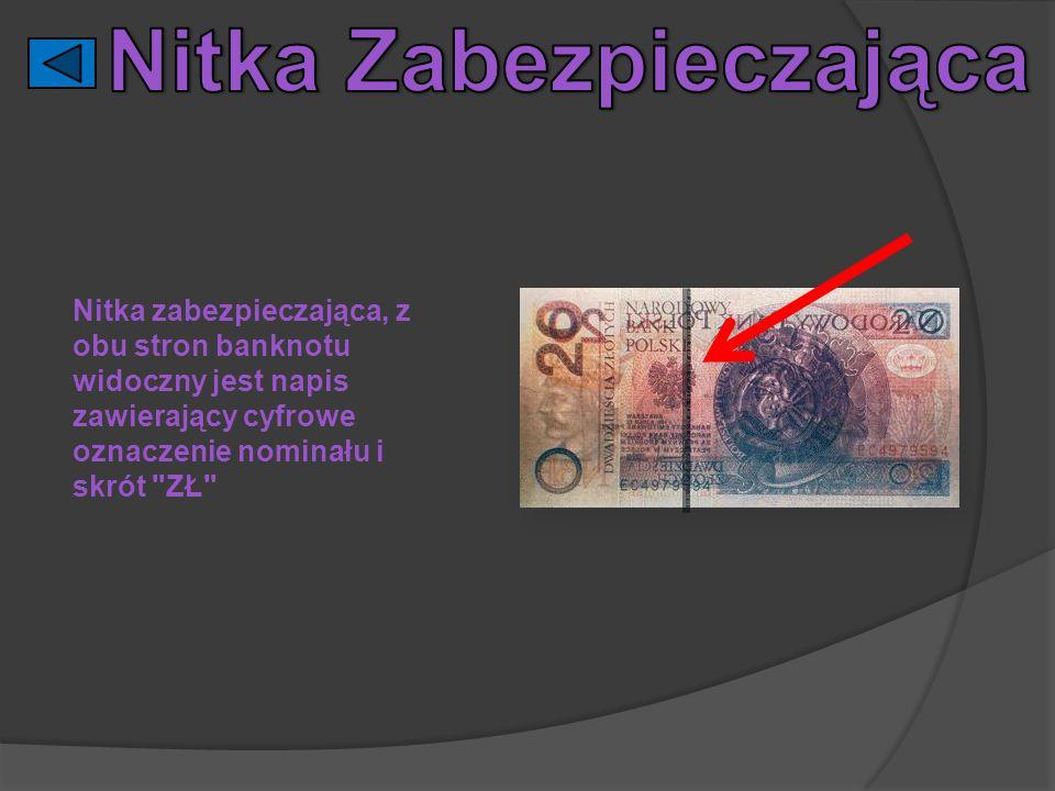 Nitka zabezpieczająca, z obu stron banknotu widoczny jest napis zawierający cyfrowe oznaczenie nominału i skrót