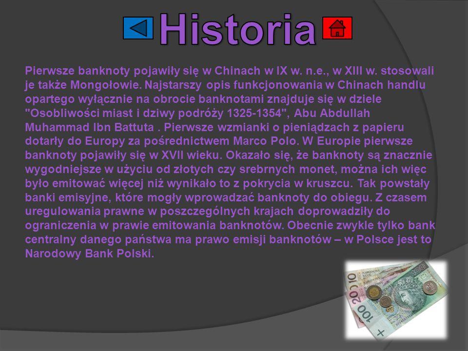 Pierwsze banknoty pojawiły się w Chinach w IX w. n.e., w XIII w. stosowali je także Mongołowie. Najstarszy opis funkcjonowania w Chinach handlu oparte