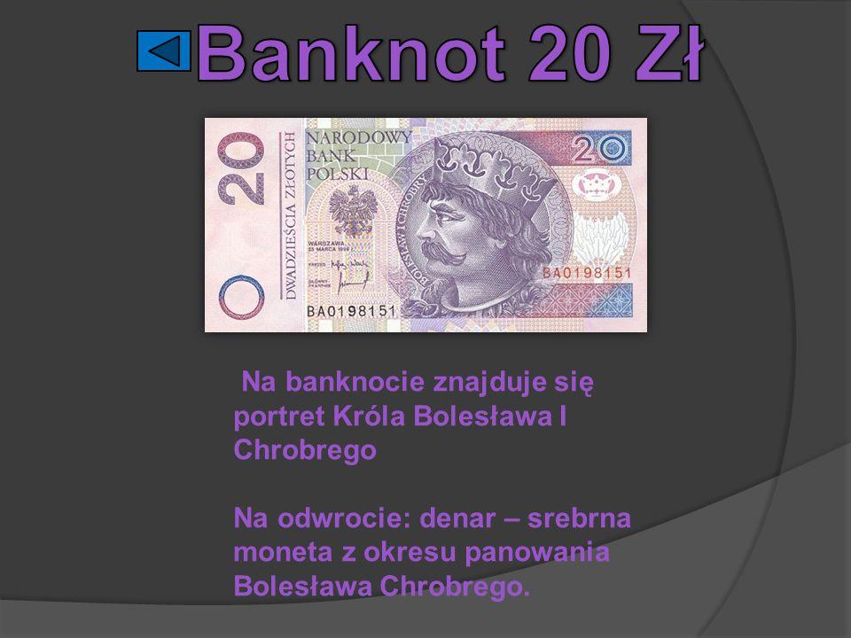 Na banknocie znajduje się portret Króla Bolesława I Chrobrego Na odwrocie: denar – srebrna moneta z okresu panowania Bolesława Chrobrego.