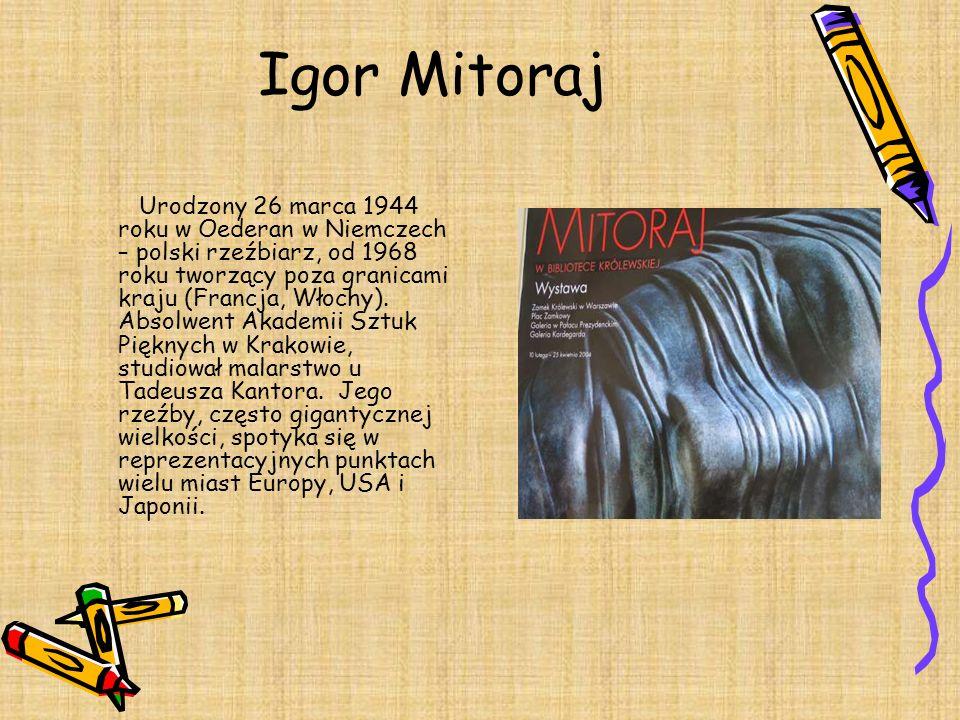 Igor Mitoraj Urodzony 26 marca 1944 roku w Oederan w Niemczech – polski rzeźbiarz, od 1968 roku tworzący poza granicami kraju (Francja, Włochy). Absol