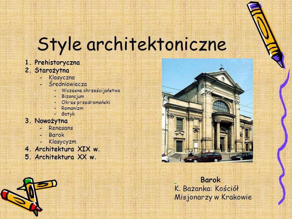 Style architektoniczne 1. Prehistoryczna 2. Starożytna -Klasyczna -Średniowiecza -Wczesne chrześcijaństwo -Bizancjum -Okres przedromański -Romanizm -G
