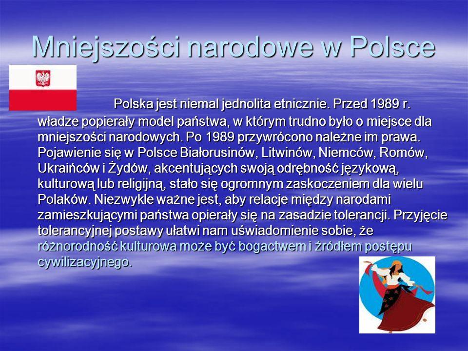 Mniejszości narodowe w Polsce Polska jest niemal jednolita etnicznie. Przed 1989 r. władze popierały model państwa, w którym trudno było o miejsce dla